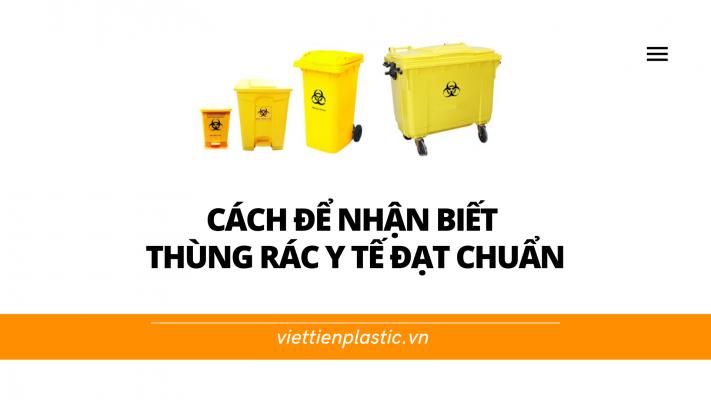 Nhận biết thùng rác y tế đạt chuẩn
