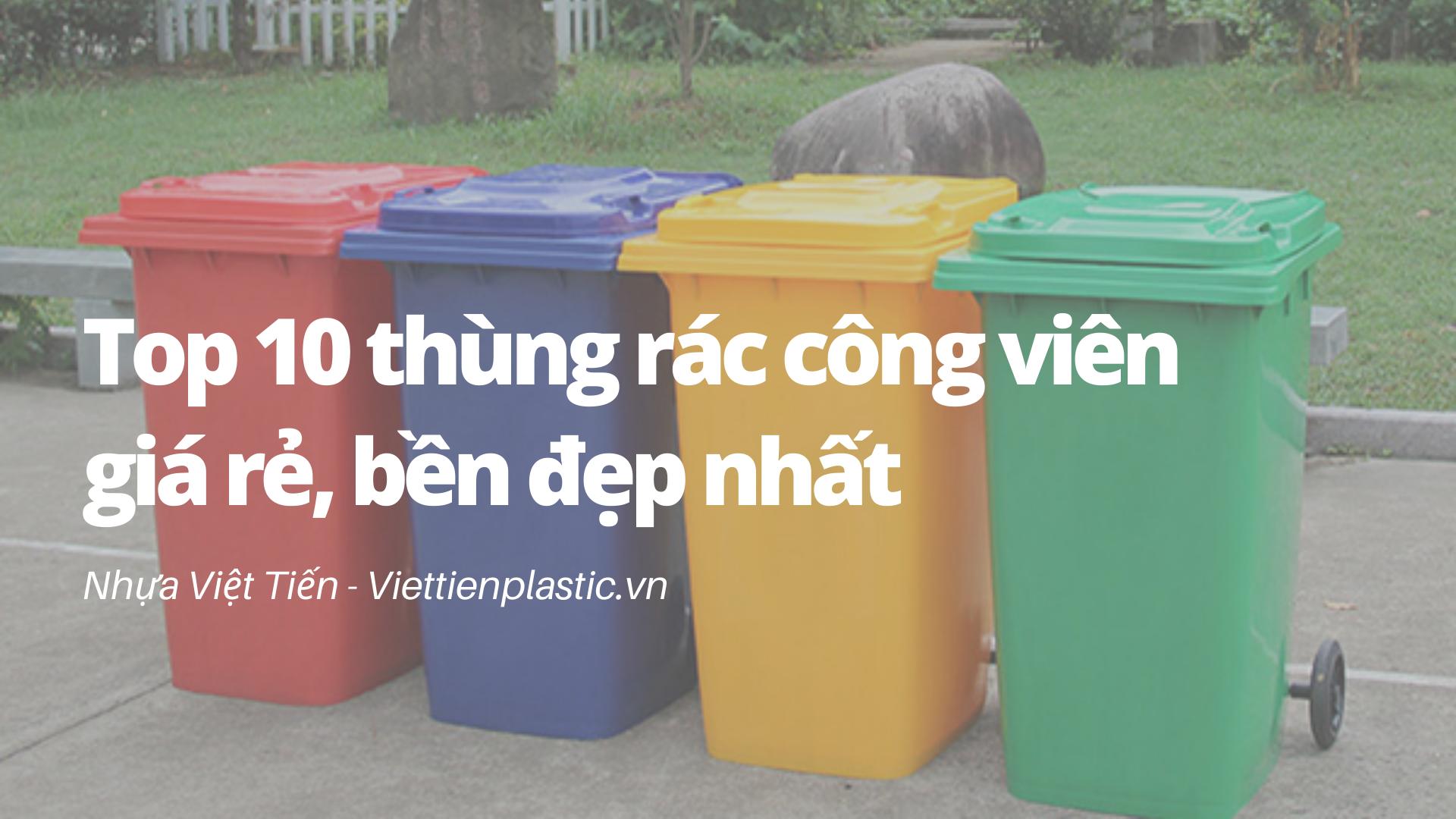 Top 10 thùng rác công viên giá rẻ, bền đẹp nhất
